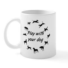 Play With Your Dog 3 Mug