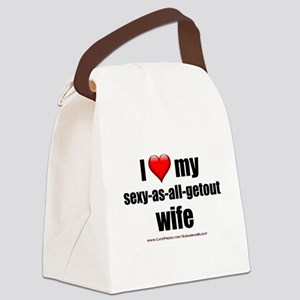 """Love My Sexy-As-All-Getout Wife"" Canvas Lunch Bag"