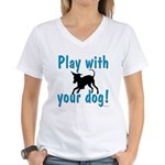 Play With Your Dog Women's V-Neck T-Shirt