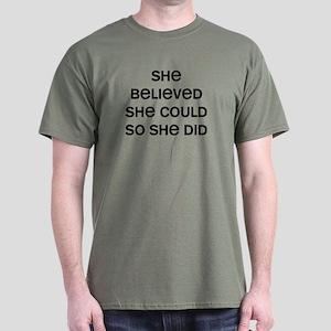 She Believed Dark T-Shirt