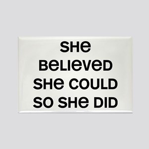 She Believed Rectangle Magnet