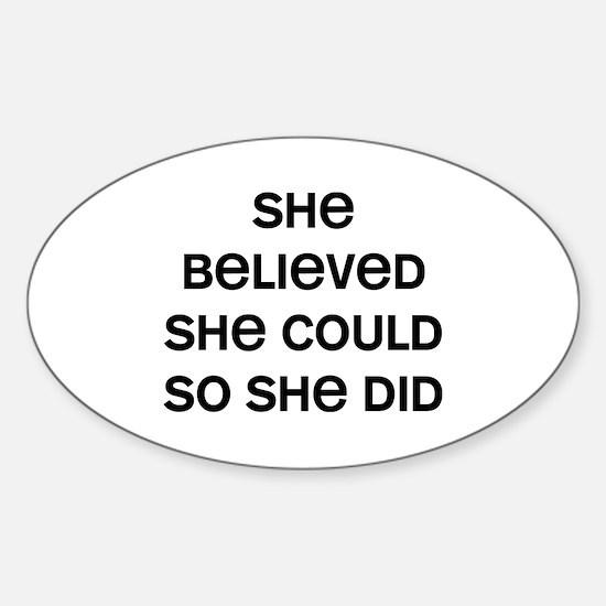 She Believed Sticker (Oval)