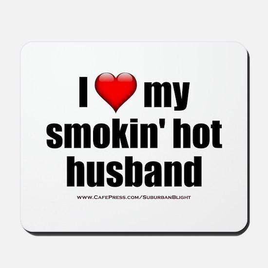 """Love My Smokin' Hot Husband"" Mousepad"