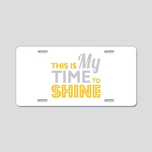 Time To Shine Aluminum License Plate