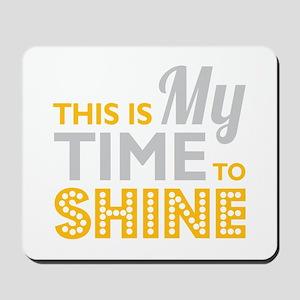 Time To Shine Mousepad