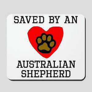 Saved By An Australian Shepherd Mousepad