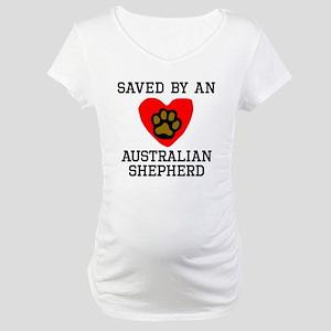 Saved By An Australian Shepherd Maternity T-Shirt