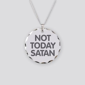NOT TODAY SATAN Necklace Circle Charm