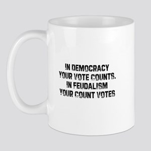 In Democracy Your Vote Counts Mug