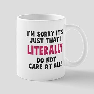 I literally do not care Mug