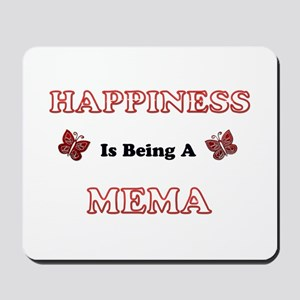Happiness Is Being A Mema Mousepad