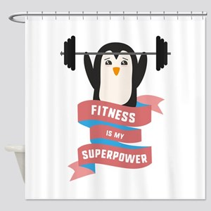 Fitness is my Superpower Shower Curtain