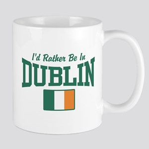 I'd Rather Be In Dublin Mug