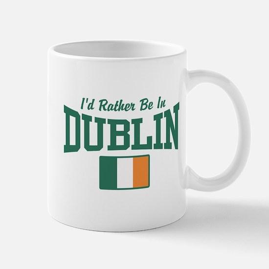 I'd Rather Be In Dublin Mug
