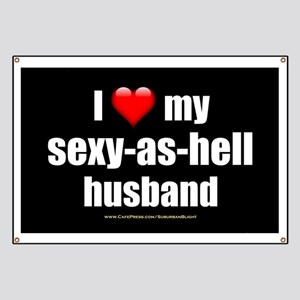 My Husband Is Handsome Banners Cafepress