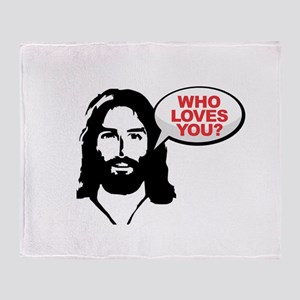 Jesus - Who Loves You Throw Blanket