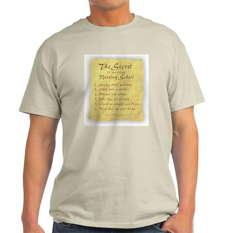 The Secret to Nursing School Light T-Shirt