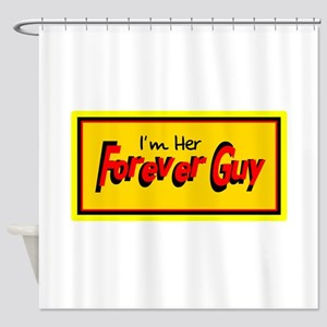 Her Forever Guy Shower Curtain