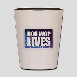 Doo Wop Lives Shot Glass