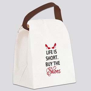 Life is short. Buy the shoes. Canvas Lunch Bag