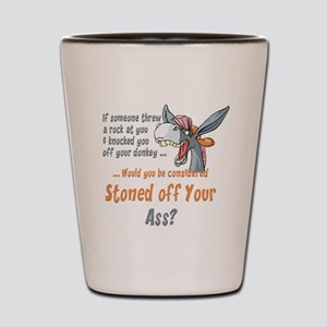Funny Stoned off Your Ass Donkey Shot Glass