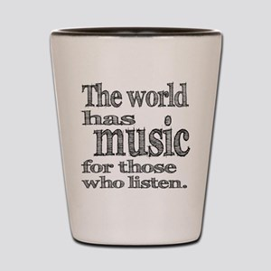 The World has Music Shot Glass