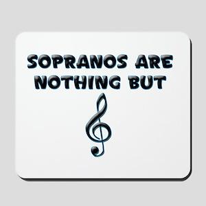 Sopranos are Treble Mousepad