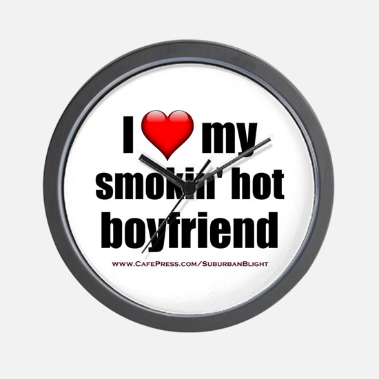 """Love My Smokin' Hot Boyfriend"" Wall Clock"