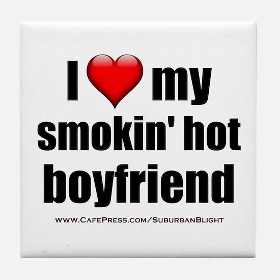 """Love My Smokin' Hot Boyfriend"" Tile Coaster"