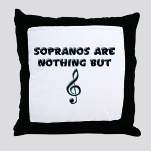 Sopranos are Treble Throw Pillow