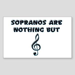 Sopranos are Treble Rectangle Sticker