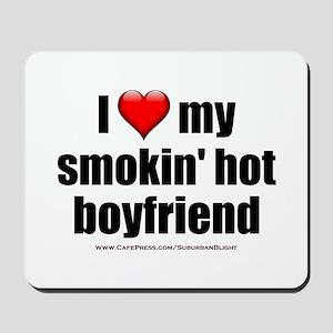 """Love My Smokin' Hot Boyfriend"" Mousepad"
