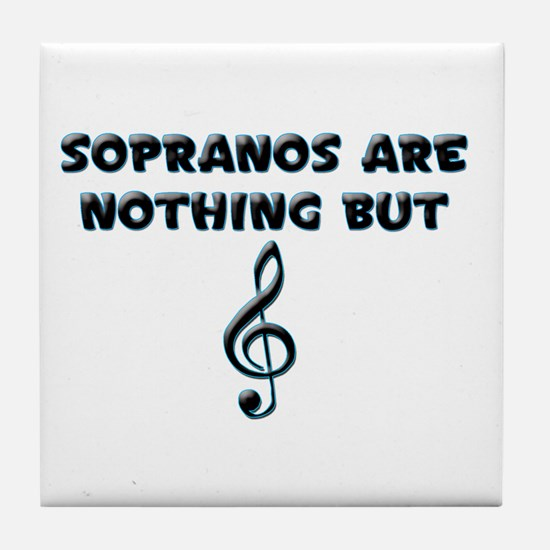 Sopranos are Treble Tile Coaster