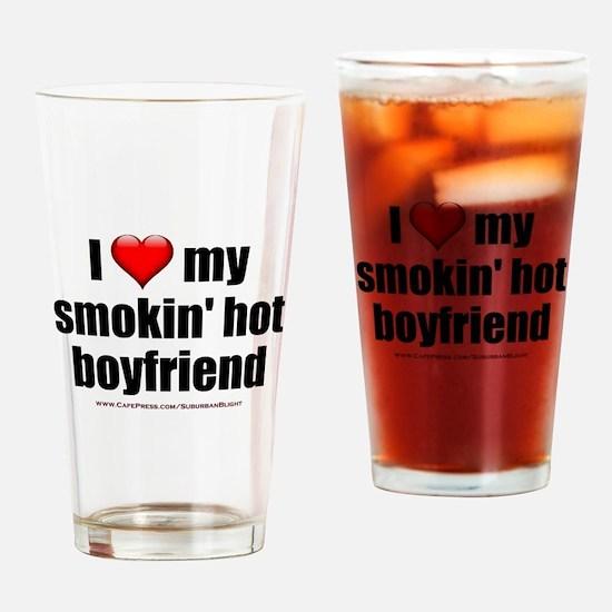 """Love My Smokin' Hot Boyfriend"" Drinking Glass"