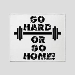 Go Hard or Go Home Throw Blanket