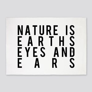 Nature Is Earths Eyes And Ears 5'x7'Area Rug