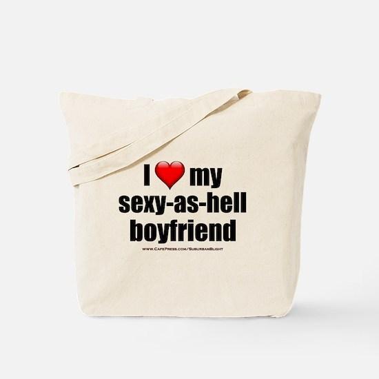 """Love My Sexy-As-Hell Boyfriend"" Tote Bag"