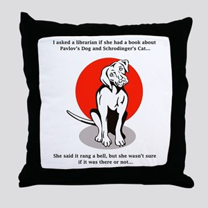 Pavlov's Dog Schrodinger's Cat Throw Pillow