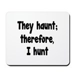 Ghost Hunter's Philosophy Mousepad
