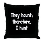 Ghost Hunter's Philosophy Throw Pillow