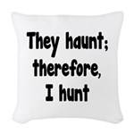 Ghost Hunter's Philosophy Woven Throw Pillow