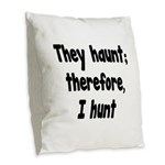 Ghost Hunter's Philosophy Burlap Throw Pillow