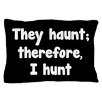 Ghost Hunter's Philosophy Pillow Case