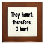 Ghost Hunter's Philosophy Framed Tile