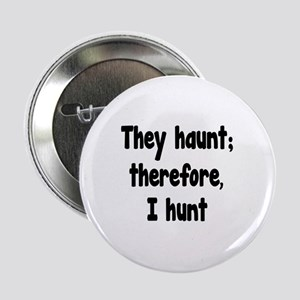 """Ghost Hunter's Philosophy 2.25"""" Button"""