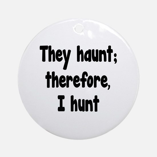 Ghost Hunter's Philosophy Ornament (Round)