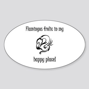 Flamingos frolic in my happy place Sticker (Oval)
