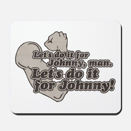 Do It For Johnny [Outsiders] Mousepad