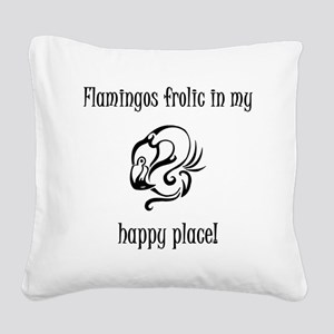Flamingos frolic in my happy place Square Canvas P