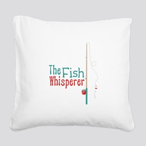 The Fish Whisperer Square Canvas Pillow